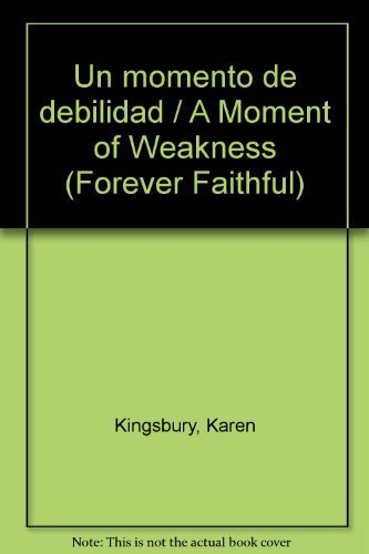 9780789909473: Un momento de debilidad / A Moment of Weakness (Forever Faithful)