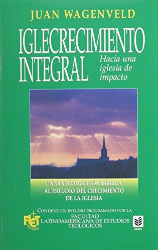 9780789909527: Iglecrecimiento Integral: Dynamic Church Growth