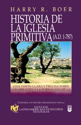 9780789909763: Historia de La Iglesia Primitiva: History of the Early Church (Spanish Edition)