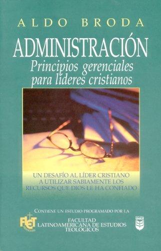 9780789909824: Administracion Principios Gerenciales Para Lideres Cristianos (Spanish Edition)