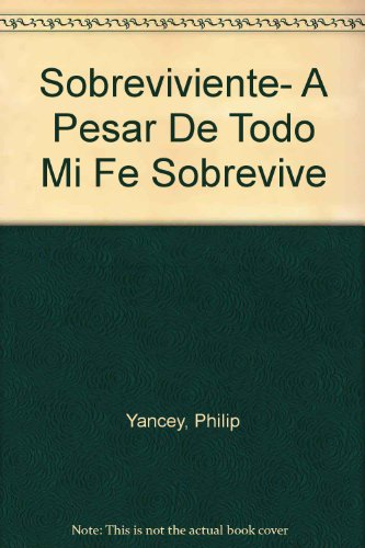 9780789909909: Sobreviviente- A Pesar De Todo Mi Fe Sobrevive (Spanish Edition)