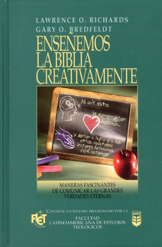 Enseñemos la Biblia creativamente/ Creative Bible Teaching (Spanish Edition): Lawrence ...