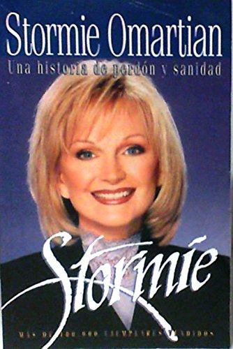 Stormie: Una Historia de Perdon y Sanidad (0789910578) by Stormie Omartian