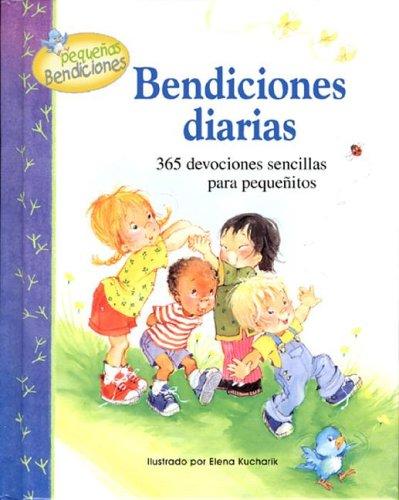 9780789910660: Bendiciones Diarias: Trescientos Sesenta y Cinco Devocionales Sencillos Para los Mas Pequenos = Daily Blessings (Pequenas Bendiciones)