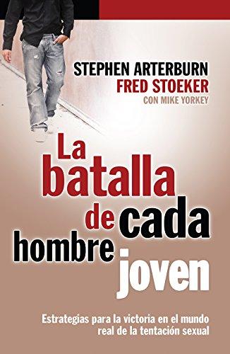 9780789910752: La Batalla De Cada Hombre Joven (Estrategias para la victoria en el mundo real de la tencion sexual) (Spanish Edition)