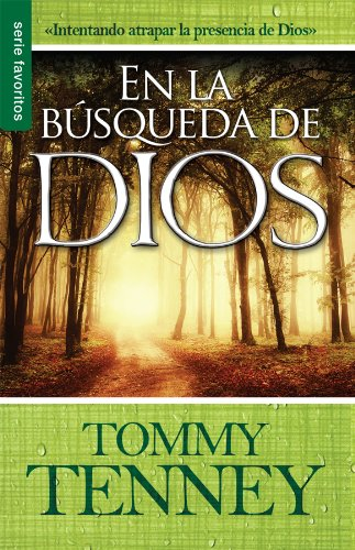 En La Busqueda De Dios (Spanish Edition) (0789910772) by Tommy Tenney