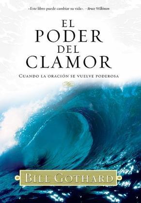 9780789910981: El Poder Del Clamor (Cuando La Oracion Se Vuelve Poderosa)