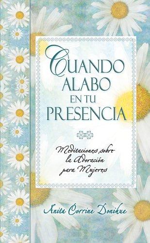 9780789911308: Cuando Alabo En Tu Presencia