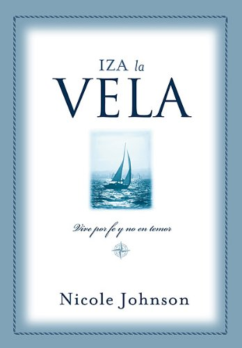Iza LA Vela/Raising the Sail (Spanish Edition) (078991154X) by Nicole Johnson