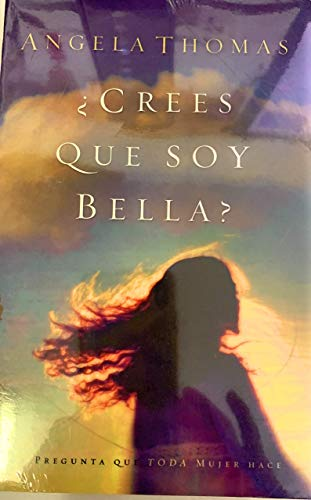 9780789911650: Crees Que Soy Bella/Do you think I'm Beautiful: La Pregunta que toda mujer hace/The question every women ask