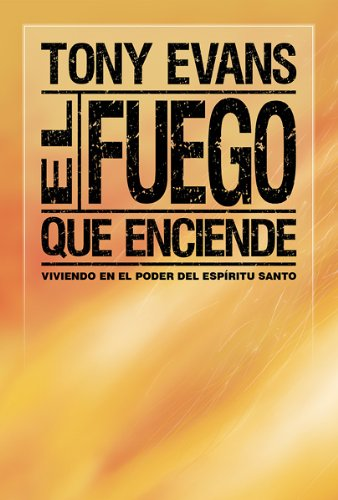 El fuego que nos impulsa/The Fire that Ignites (Spanish Edition) (9780789911698) by Tony Evans