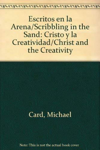 9780789911711: Escritos en la Arena/Scribbling in the Sand: Cristo y la Creatividad/Christ and the Creativity