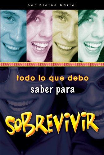 Todo Lo Que Debo Saber Para Sobrevivir (Spanish Edition) (9780789911803) by Blaine Bartel