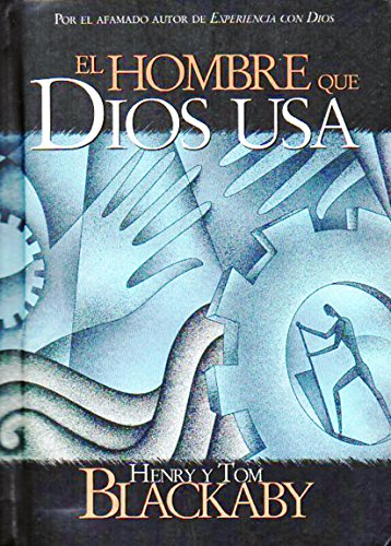 El Hombre Que Dios Usa/The Man God Uses (0789911922) by Henry T. Blackaby