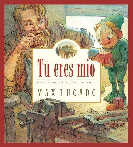 Tu Eres Mio /you are mine (Max Lucado's Wemmicks) (Spanish Edition): Max Lucado