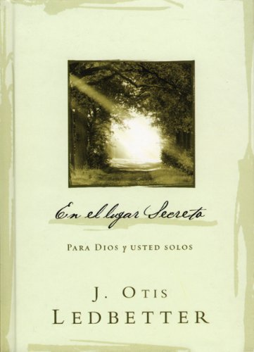 En El Lugar Secreto (Spanish Edition) (0789912007) by J. Otis Ledbetter