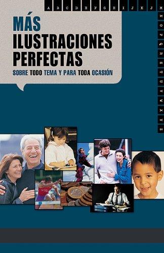 Mas Ilustraciones Perfectas / More Perfect Illustrations for Every Topic: Larson, Craig Brian,...