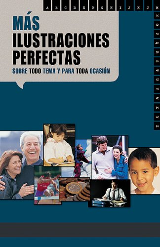 Mas Ilustraciones Perfectas / More Perfect Illustrations for Every Topic (078991204X) by Craig Brian Larson; Drew Zahn