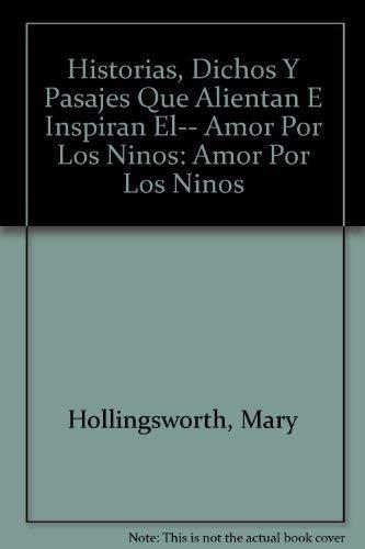 9780789912107: Historias, Dichos Y Pasajes Que Alientan E Inspiran El-- Amor Por Los Ninos