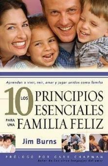 9780789912237: Los 10 Principios esenciales para una familia feliz