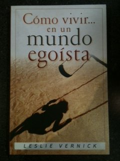 9780789912282: Como vivir en un mundo egoista/How to find selfless joy in a me-first world (Spanish Edition)