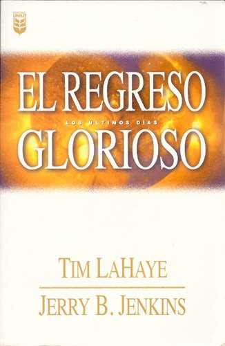 9780789912312: El Regresco Glorioso = The Glorious Appearing (Left Behind) (Spanish Edition)