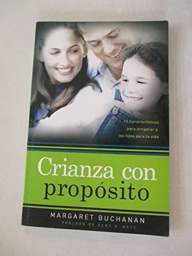 9780789912510: Crianza con proposito/Parenting with Purpose: 12 caracteristicas papa preparar a los hijos para la vida