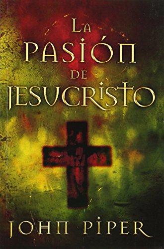 9780789912527: La Pasion de Jesucristo: Cincuenta Razones Por las Que Cristo Vino A Morir