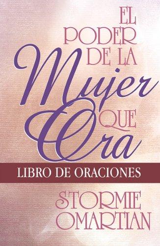 9780789912732: El Poder de la Mujer Que Ora: Libro de Oraciones = The Power of a Praying Woman (Spanish Edition)