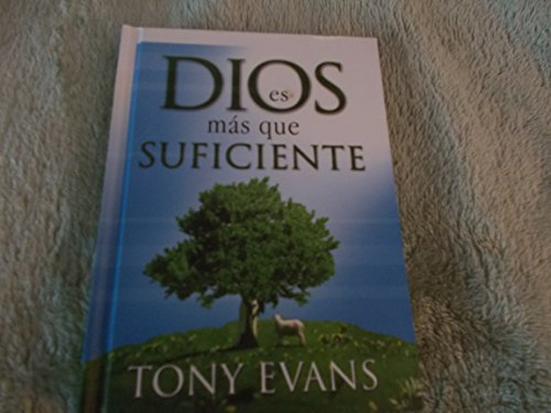 Dios es mas que suficiente (0789912929) by Tony Evans
