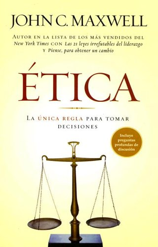 9780789913074: Etica: La Unica Regla Para Tomar Decisiones (Spanish Edition)