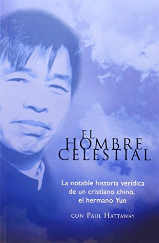 El Hombre Celestial/The Heavenly Man (Spanish Edition) (0789913127) by Paul Hattaway