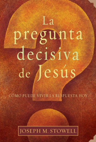 9780789913197: La pregunta decisiva de Jesus/The Final Question of Jesus (Spanish Edition)