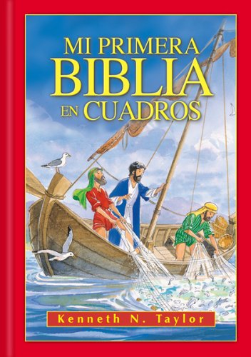 Mi primera Biblia en cuadros/My First Bible in Pictures (Spanish Edition) (9780789913241) by Kenneth N. Taylor