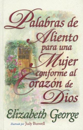Palabras de Aliento Para una Mujer Conforme al Corazon de Dios (Spanish Edition): George, Elizabeth