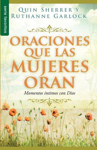 9780789913500: Oraciones que las Mujeres Oran: Momentos Intimos con Dios (Spanish Edition)