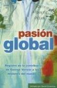 9780789913630: Pasion Global: Registro de la Contribucion de George Verwer A las Nisiones del Mundo