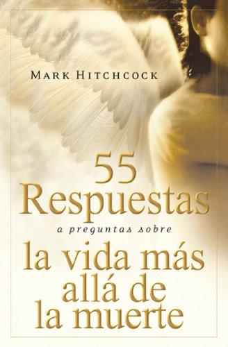 9780789913708: 55 Respuestas A Preguntas Sobre la Vida Mas Alla de la Muerte = 55 Answers to Questions about Life After Death (Para Que el Mundo Sepa)