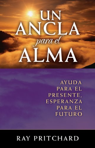 Un Ancla Para el Alma (Spanish Edition) (0789913739) by Ray Pritchard