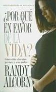 Por Que en Favor de la Vida: Randy Alcorn