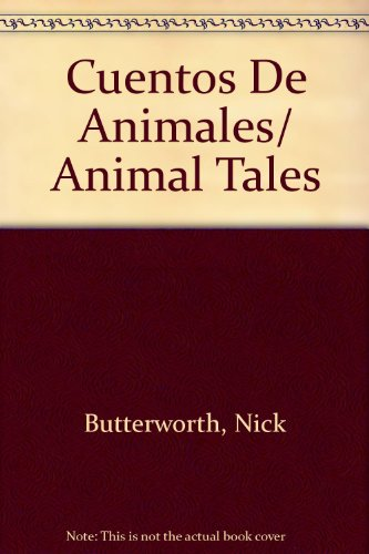 Cuentos De Animales/ Animal Tales (Spanish Edition) (0789913860) by Butterworth, Nick; Inkpen, Mick