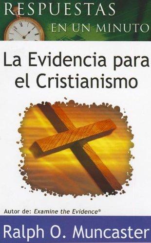 Respuestas en Minuto la Evidencia Para el Cristianismo = One Minute Answers the Evidence for ...
