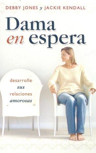 9780789914088: Dama en Espera: Desarrolle Sus Relaciones Amorosas (Spanish Edition)
