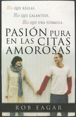 9780789914248: Pasion Pura en las Citas Amorosas = Dating with Pure Passion (Spanish Edition)