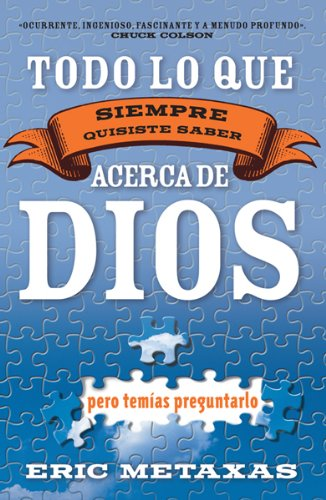 9780789914330: Todo Lo Que Siempre Quisiste Saber Acerca de Dios Pero Temias Preguntarlo/ Everything You Ever Wanted to Know About God but Feared Asking