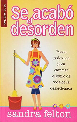 9780789914385: Se Acabo El Desorden / The Mess Is over (Spanish Edition)