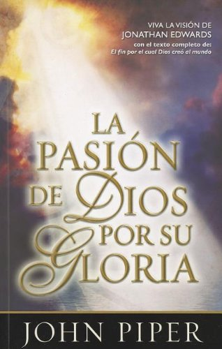 9780789914446: La Pasion de Dios Por su Gloria = God's Passion for His Glory