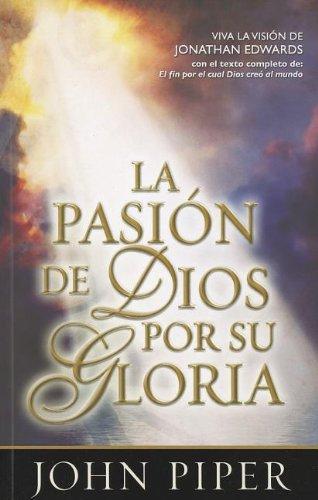 9780789914446: La Pasion de Dios Por su Gloria = God's Passion for His Glory (Spanish Edition)