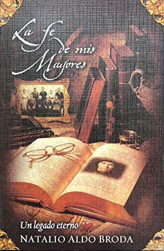 9780789914705: La Fe de Mis Mayores/ The Faith of My Elders (Spanish Edition)