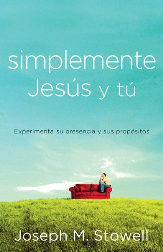 Simplemente Jesus y Tu = Simply Jesus and You (Spanish Edition) (0789914735) by Stowell, Joseph M.